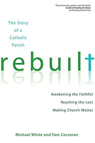 9781594713866: Rebuilt: Awakening the Faithful, Reaching the Lost, and Making Church Matter