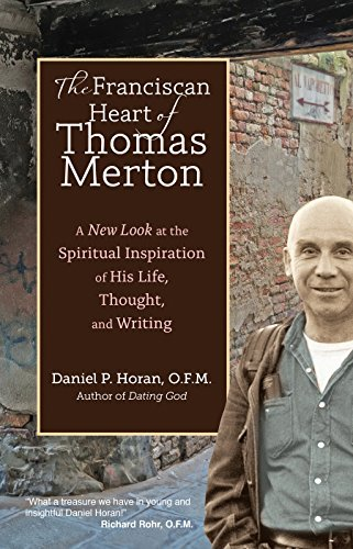 9781594714221: The Franciscan Heart of Thomas Merton: A New Look at the Spiritual Inspiration of His Life, Thought, and Writing