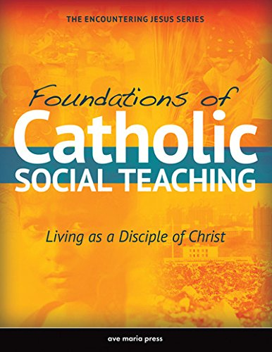 9781594714672: Foundations of Catholic Social Teaching: Living as a Disciple of Christ (Encountering Jesus)