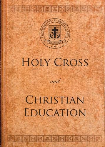 9781594716638: Holy Cross and Christian Education (Holy Cross Book)