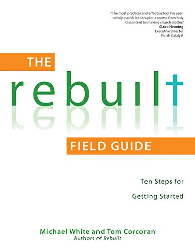 The Rebuilt Field Guide: Ten Steps for Getting Started: White, Michael