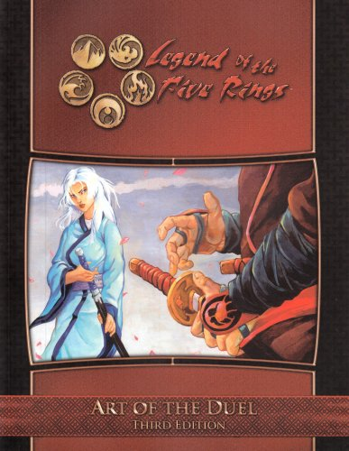 LEGEND OF THE FIVE RINGS : Art of the Duel. Third Edition: Carman, Shawn; Farrese, Richard; Sun, ...