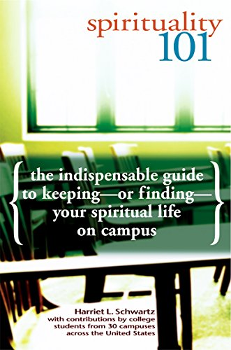 9781594730009: Spirituality 101: The Indispensable Guide to Keeping―or Finding―Your Spiritual Life on Campus