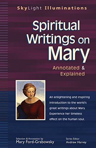 Spiritual Writings On Mary: Annotated & Explained (Skylight Illuminations): FordGrabowski, Mary
