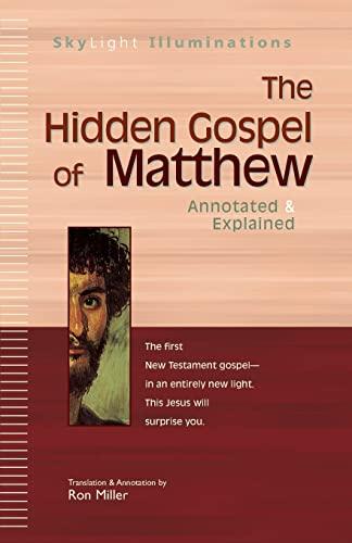 9781594730382: The Hidden Gospel of Matthew: Annotated & Explained (SkyLight Illuminations)
