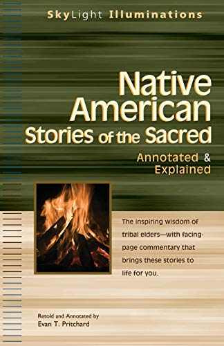 9781594731129: Native American Stories of the Sacred: Annotated & Explained (Skylight Illuminations)