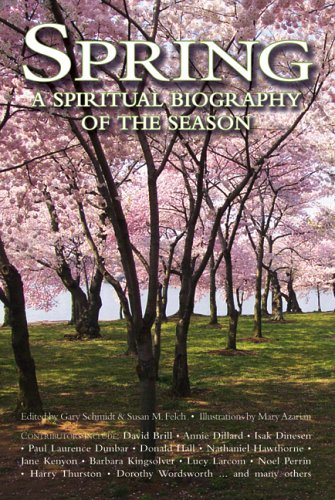 Spring: A Spiritual Biography of the Season