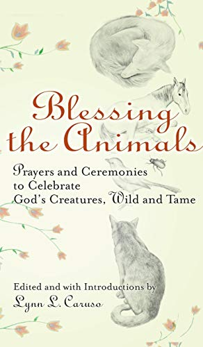 9781594731457: Blessing The Animals: Prayers and Ceremonies to Celebrate God's Creatures, Wild and Tame
