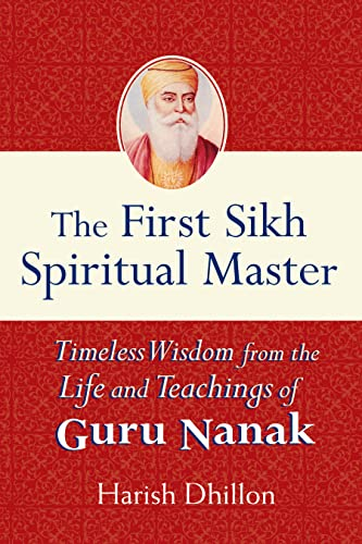 9781594732096: The First Sikh Spiritual Master: Timeless Wisdom from the Life and Techniques of Guru Nanak