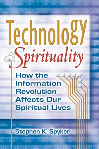 9781594732188: Technology & Spirituality: How the Information Revolution Affects Our Spiritual Lives (Skylight Illuminations)