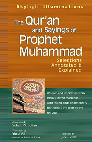 9781594732225: The Qur'an and Sayings of Prophet Muhammad: Selections Annotated & Explained (SkyLight Illuminations)