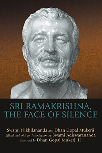 Sri Ramakrishna, the Face of Silence (1594732337) by Mukerji III, Dhan Gopal; Nikhilananda, Swami