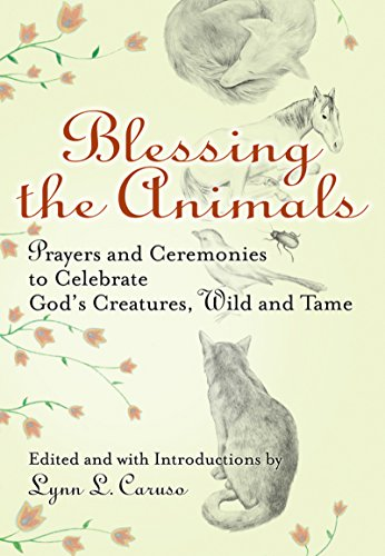 9781594732539: Blessing the Animals: Prayers and Ceremonies to Celebrate God's Creatures, Wild and Tame