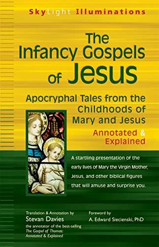9781594732584: The Infancy Gospels of Jesus: Apocryphal Tales from the Childhoods of Mary and Jesus―Annotated & Explained (SkyLight Illuminations)