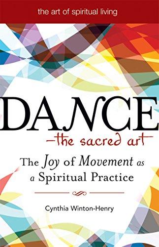 9781594732683: Dance-The Sacred Art: The Joy of Movement as a Spiritual Practice (Art of Spiritual Living)