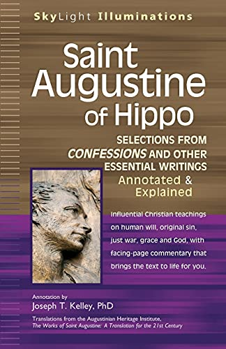 Saint Augustine of Hippo: Selections from Confessions and Other Essential Writings, Annotated &...