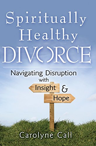 9781594732881: Spiritually Healthy Divorce: Navigating Disruption with Insight & Hope