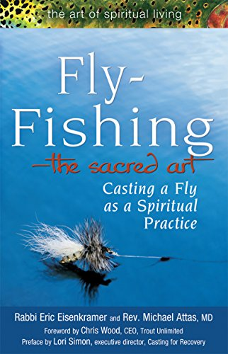 9781594732997: Fly Fishing―The Sacred Art: Casting a Fly as Spiritual Practice (The Art of Spiritual Living)