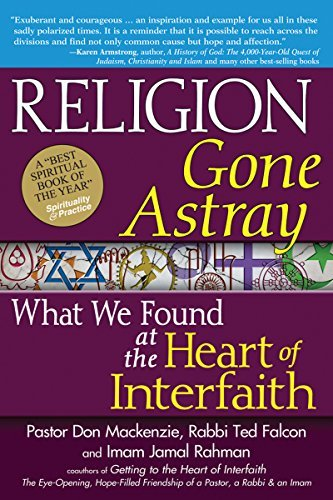 9781594733178: Religion Gone Astray: What We Found at the Heart of Interfaith