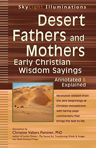 9781594733734: Desert Fathers and Mothers: Early Christian Wisdom Sayings―Annotated & Explained (SkyLight Illuminations)