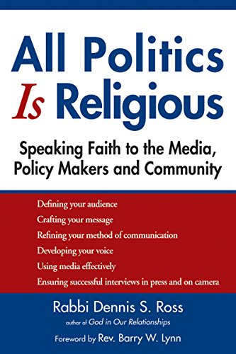 9781594733741: All Politics Is Religious: Speaking Faith to the Media, Policy Makers and Community (Walking Together, Finding the Way)