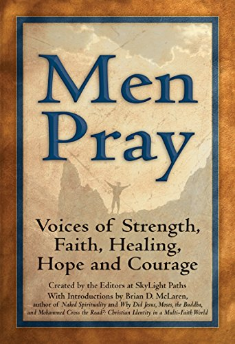 9781594733956: Men Pray: Voices of Strength, Faith, Healing, Hope and Courage (Walking Together, Finding the Way)
