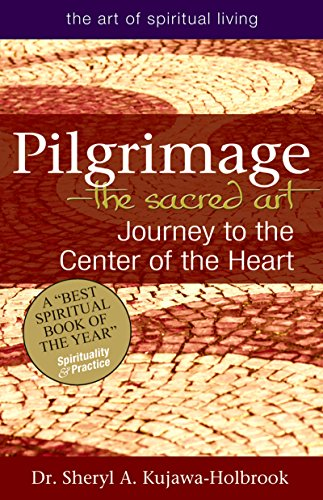 9781594734724: Pilgrimage―The Sacred Art: Journey to the Center of the Heart (The Art of Spiritual Living)