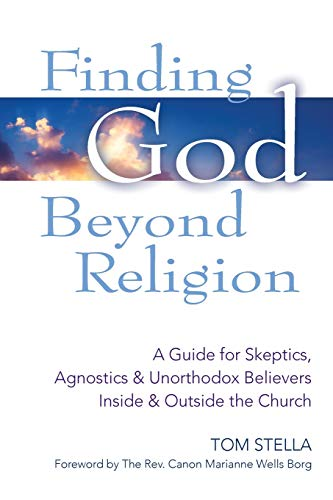 9781594734854: Finding God Beyond Religion: A Guide for Skeptics, Agnostics & Unorthodox Believers Inside & Outside the Church (Walking Together, Finding the Way)