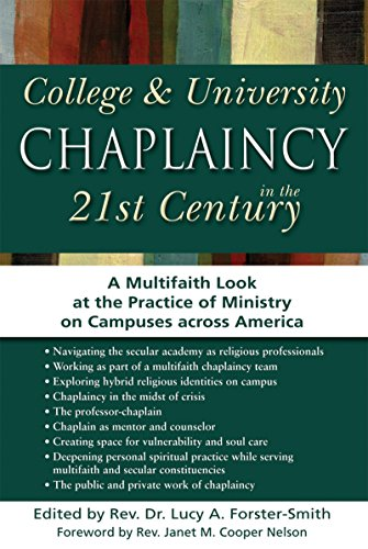 College & University Chaplaincy in the 21st Century: A Multifaith Look at the Practice of ...