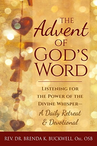 9781594735769: The Advent of God's Word: Listening for the Power of the Divine Whisper―A Daily Retreat and Devotional