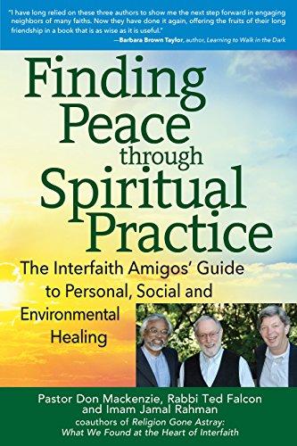 9781594736049: Finding Peace through Spiritual Practice: The Interfaith Amigos' Guide to Personal, Social and Environmental Healing