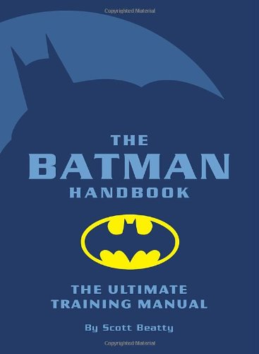 The Batman Handbook: The Ultimate Training Manual: Beatty, Scott