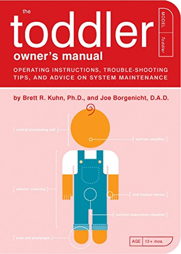 Toddler Owner's Manual, The: Operating Instructions, Troubleshooting Tips, And Advice On System M...