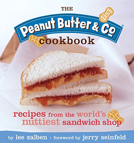 9781594740565: Peanut Butter and Co. Cookbook: Recipes from New York's Nuttiest Cafe