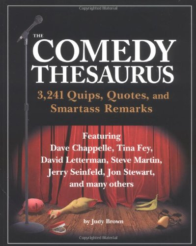 The Comedy Thesaurus: 3,241 Quips, Quotes, and: Brown, Judy