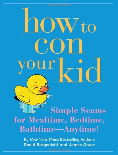 9781594740732: How to Con Your Kid