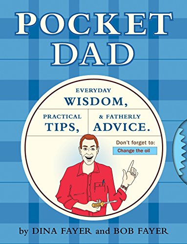9781594740923: Pocket Dad: Everyday Wisdom, Practical Tips, & Fatherly Advice
