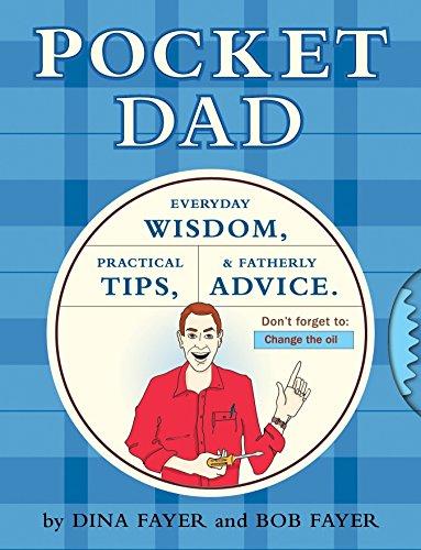 9781594740923: Pocket Dad: Everyday Wisdom, Practical Tips, & Fatherly Advice