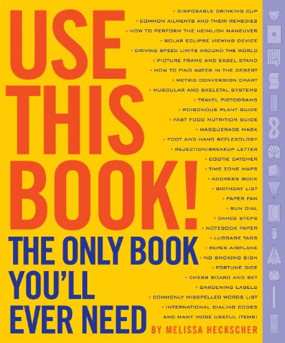 Use This Book!: The Only Book You'll: Heckscher, Melissa