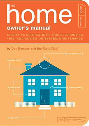The Home Owner's Manual: Operating Instructions, Troubleshooting Tips, and Advice on System Maintenance (1594741034) by Dan Ramsey; The Fix-It Club