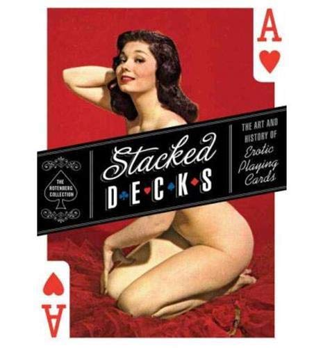 9781594741548: Stacked Decks: The Art and History of Erotic Playing Cards