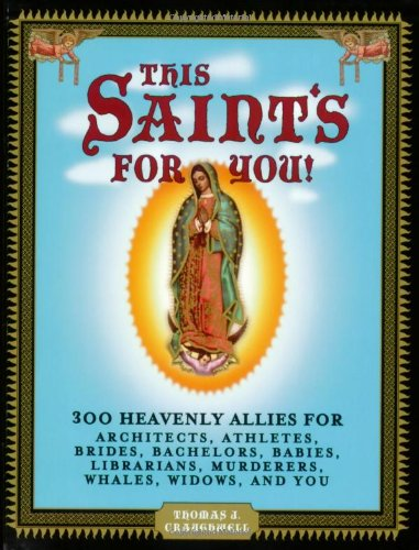 9781594741845: This Saint's for You!: 300 Heavenly Allies Who Will Change Your Life