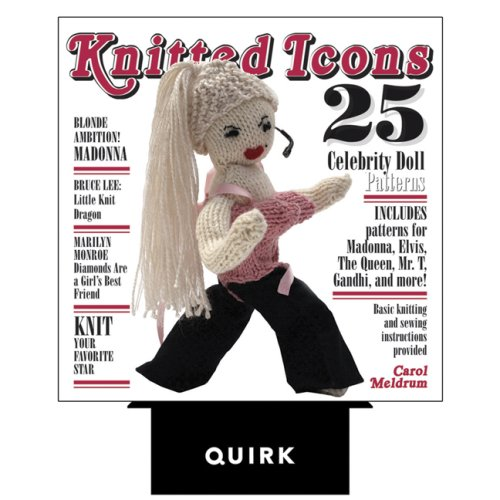 9781594742101: Knitted Icons: 25 Celebrity Doll Patterns