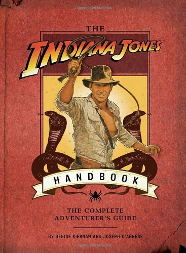 9781594742217: The Indiana Jones Handbook: The Complete Adventurer's Guide: The Ultimate Adventurer's Guide