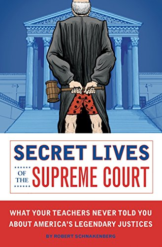 9781594743085: Secret Lives of the Supreme Court: What Your Teachers Never Told You about America's Legendary Judges