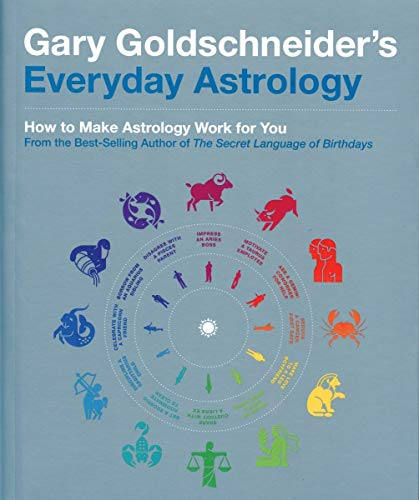 9781594744082: Gary Goldschneider's Everyday Astrology: How to Make Astrology Work for You