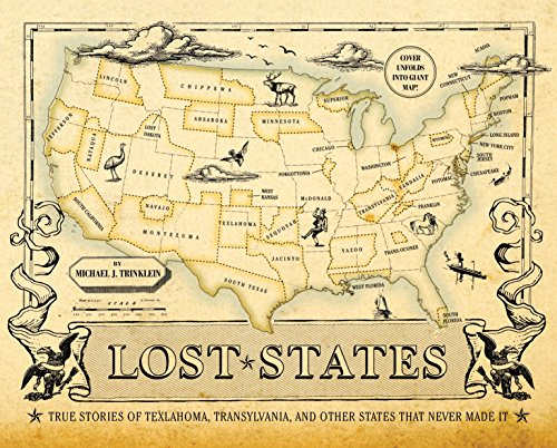 9781594744105: Lost States: True Stories of Texlahoma, Transylvania, and Other States That Never Made It