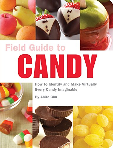 9781594744198: Field Guide to Candy: How to Identify and Make Virtually Every Candy Imaginable