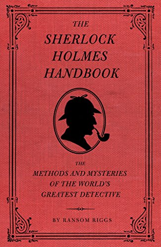 9781594744297: The Sherlock Holmes Handbook: The Methods and Mysteries of the World's Greatest Detective