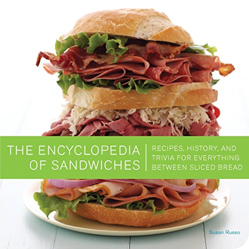 9781594744389: The Encyclopedia of Sandwiches: Recipes, History, and Trivia for Everything Between Sliced Bread